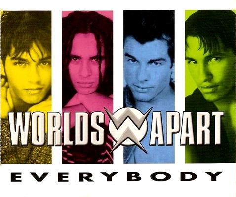Worlds Apart – Everybody (1996) | Espace perso de Cameron250
